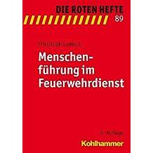 Menschenführung im Feuerwehrdienst (Die Roten Hefte, Band 89)
