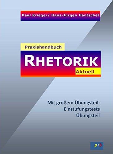 Praxishandbuch Rhetorik Aktuell