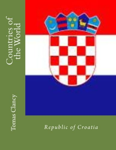 Countries of the World: Republic of Croatia por Tomas Clancy