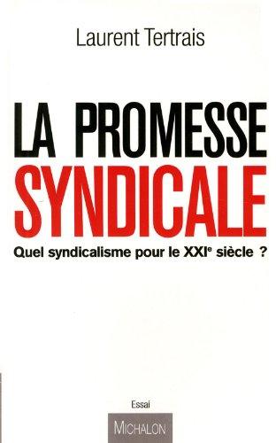 La promesse syndicale - Quel syndicalisme pour le XXI siècle