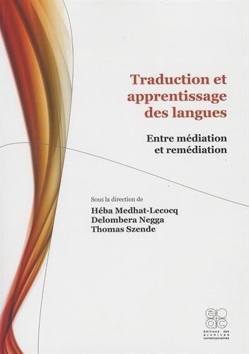 Traduction et apprentissage des langues : Entre médiation et remédiation