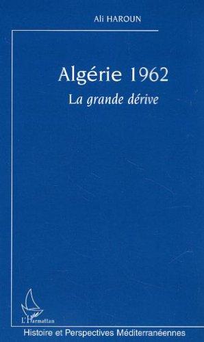 Algérie 1962 : La grande dérive