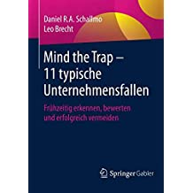 Mind the Trap – 11 typische Unternehmensfallen: Frühzeitig erkennen, bewerten und erfolgreich vermeiden