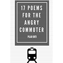 17 Poems for the Angry Commuter