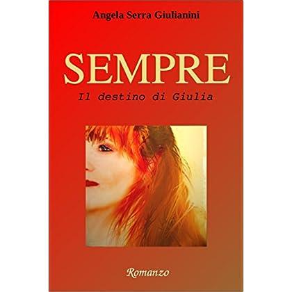 Sempre - Vol.3: Il Destino Di Giulia