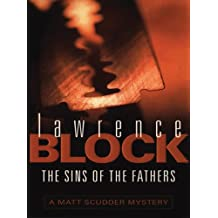 The Sins Of The Fathers (Matthew Scudder Mysteries Series Book 1)