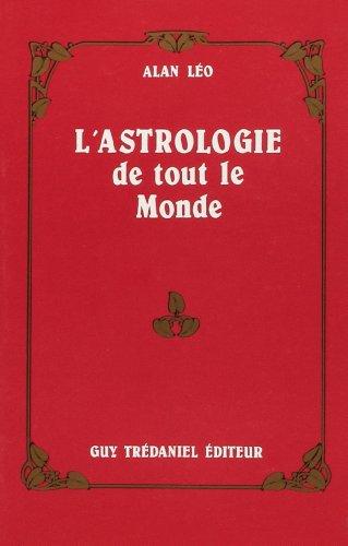 Astrologie de tout le monde par Alan Léo