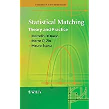 Statistical Matching: Theory and Practice (Wiley Series in Survey Methodology)