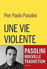 Une vie violente par Pier Paolo Pasolini