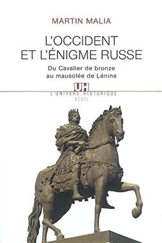 L'Occident et l'Enigme russe : Du cavalier de bronze au mausolée de Lénine par Martin Malia