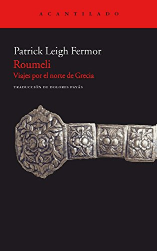 Roumeli: Viajes por el norte de Grecia (El Acantilado) por Patrick Leigh Fermor