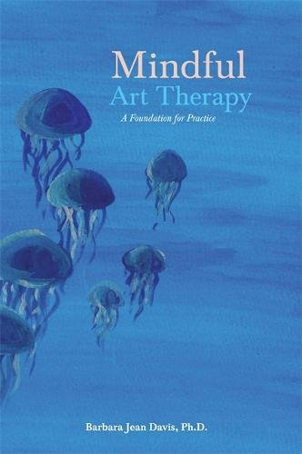 Mindful Art Therapy por Barbara Jean Davis