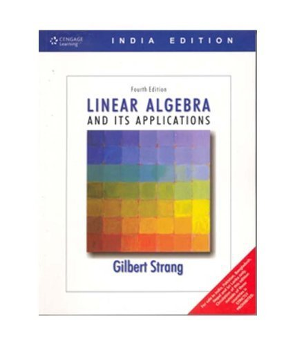 Linear Algebra and Its Applications, 4th Edition by Strang, Gilbert (2005) Paperback