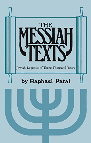The Messiah Texts: Jewish Legends of Three Thousand Years (English Edition)