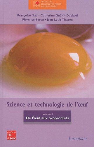 Science et technologie de l'oeuf : Volume 2, De l'oeuf aux ovoproduits
