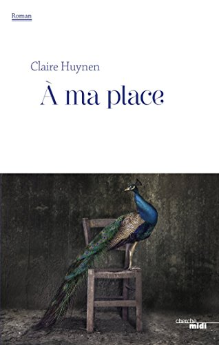 À ma place (2016) - Claire Huynen