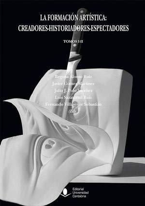 La formación artística: creadores-historiadores-espectadores (O.C.): Formación artística,La: Creadores-historiadores-espectadores (O.C.): 2 (Analectas) por Aa.Vv.