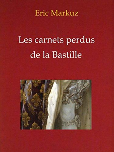 Les carnets perdus de la Bastille (French Edition)