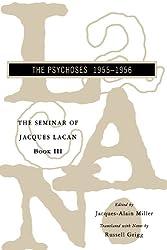 Seminar of Jacques Lacan: The Psychoses: Bk. 3 (Seminar of Jacques Lacan (Paperback))