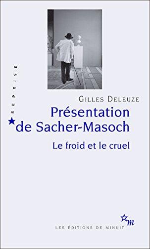 Présentation de Sacher-Masoch: Le froid et le cruel