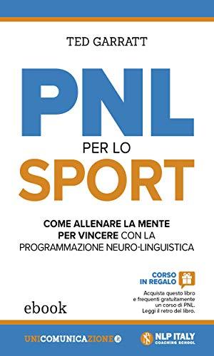 PNL per lo sport: Come allenare la mente per