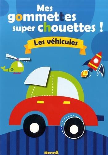 Mes gommettes super chouettes ! : Les véhicules par Hemma