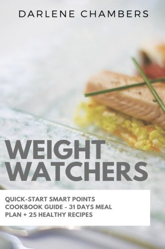 weight-watchers-a-quick-start-smart-points-cookbook-guide-31-days-meal-plan-25-healthy-recipes