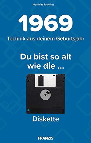 1969 - Technik aus deinem Geburtsjahr. Du bist so alt wie ... Das Jahrgangsbuch für alle Technikfans | 50. Geburtstag