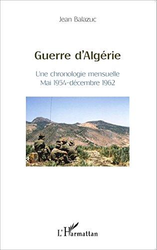 Livres Guerre d'Algérie: Une chronologie mensuelle - Mai 1954-décembre 1962 pdf, epub