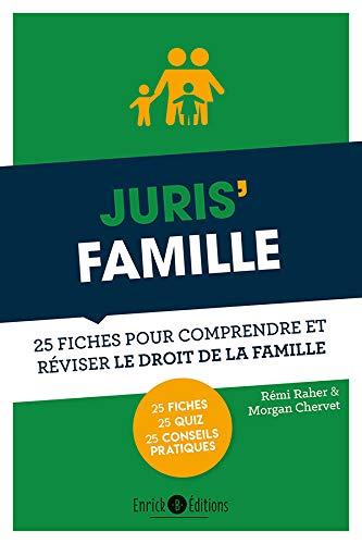 Juris' famille : 25 fiches pour comprendre et réviser le droit de la famille par Morgan Chervet