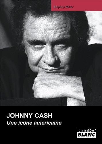JOHNNY CASH Une icone américaine