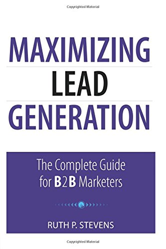 Maximizing Lead Generation: The Complete Guide for B2B Marketers