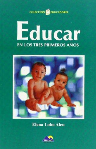 Educar en los tres primeros años por Elena Lobo Aleu