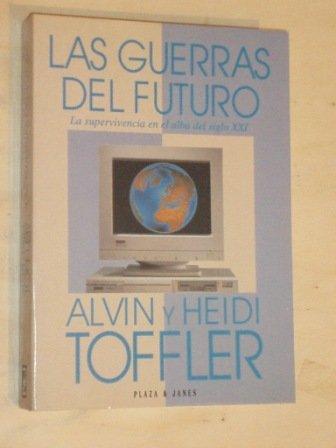 LAS GUERRAS DEL FUTURO - La supervivencia en el alba del siglo XXI