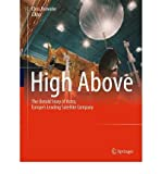 [(High Above: The Untold Story of Astra, Europe's Leading Satellite Company)] [Author: Markus Payer] published on (July, 2011)