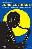 John Coltrane: Sein Leben, seine Musik, seine Schallplatten (Collection Jazz)