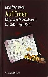 Auf Erden: Blätter vom Abreißkalender. Mai 2018 - April 2019