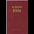 La Bible (La Sainte Bible - Ancien et Nouveau Testament, Louis Segond 1910)