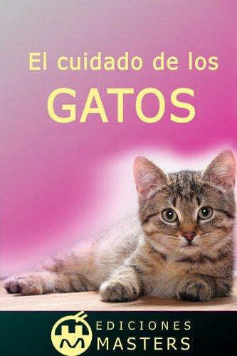El cuidado de los gatos (Spanish Edition)