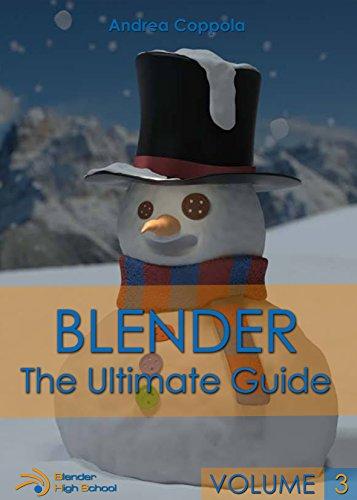BLENDER - THE ULTIMATE GUIDE - VOLUME 3 (English Edition) por Andrea Coppola