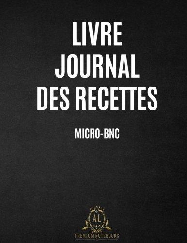 Livre Journal des Recettes Micro-BNC par AL Notebooks