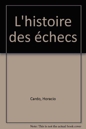 Histoire des échecs par Cardo, Horacio (Album)