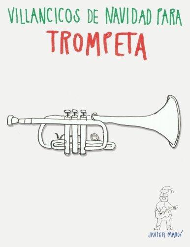 Villancicos de Navidad para Trompeta por Javier Marcó