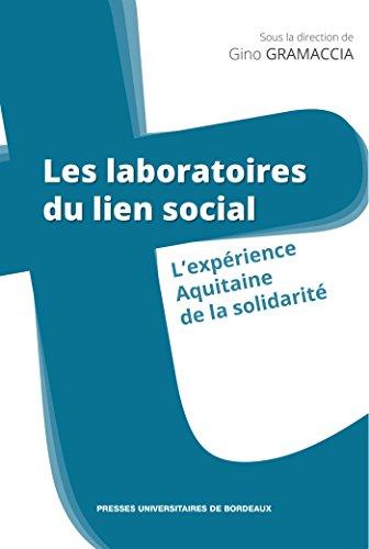 Les laboratoires du lien social: L'expérience Aquitaine de la solidarité (Le territoire et ses acteurs) par Gino Grammacia