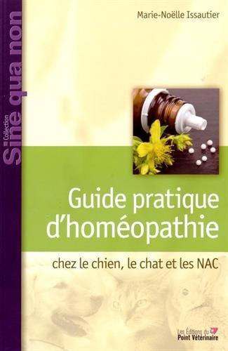 Guide pratique d'homéopathie chez le chien, le chat et les NAC par Marie-Noëlle Issautier