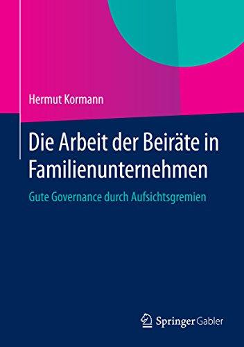 Die Arbeit der Beiräte in Familienunternehmen: Gute Governance durch Aufsichtsgremien (Gutes Board)
