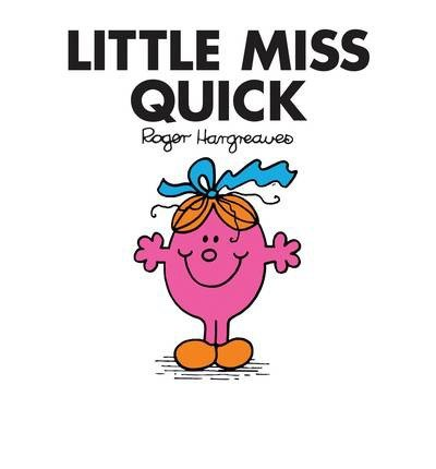 [(Little Miss Quick)] [ By (author) Roger Hargreaves ] [August, 2014]