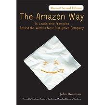 The Amazon Way: 14 Leadership Principles Behind the World's Most Disruptive Company (English Edition)
