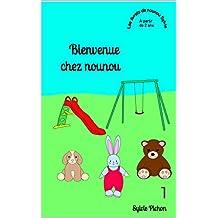 Bienvenue chez nounou (les livrets de nounou Sylvie t. 1) (French Edition)
