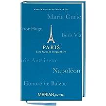 Paris. Eine Stadt in Biographien: MERIAN porträts